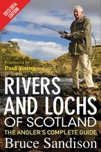 Rivers and Lochs of Scotland - The Angler's Complete Guide 2013/2014